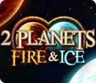 2 Planets Fire & Ice juego