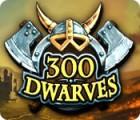 300 Dwarves juego