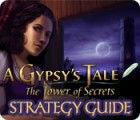 A Gypsy's Tale: The Tower of Secrets Strategy Guide juego