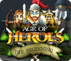 Age of Heroes: The Beginning juego