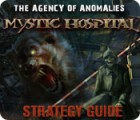 The Agency of Anomalies: Mystic Hospital Strategy Guide juego