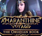 Amaranthine Voyage: The Obsidian Book juego