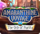 Amaranthine Voyage: The Orb of Purity juego