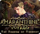 Amaranthine Voyage: The Shadow of Torment juego