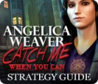 Angelica Weaver: Catch Me When You Can Strategy Guide juego