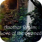 Another Realm: Love of the Damned juego