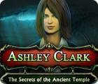 Ashley Clark: The Secrets of the Ancient Temple juego