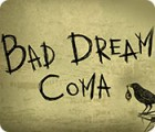 Bad Dream: Coma juego