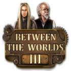 Between the Worlds III juego