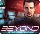 Beyond: Star Descendant juego