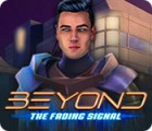 Beyond: The Fading Signal juego