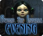 Beyond the Invisible: Evening juego