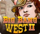 Big Bang West 2 juego