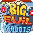 Big Evil Robots juego