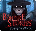 Bonfire Stories: Manifest Horror juego