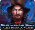 Bridge to Another World: Alice in Shadowland juego