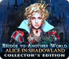 Bridge to Another World: Alice in Shadowland Collector's Edition juego