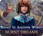 Bridge to Another World: Burnt Dreams juego