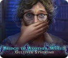 Bridge to Another World: Gulliver Syndrome juego