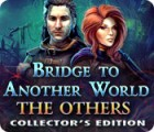 Bridge to Another World: The Others Collector's Edition juego