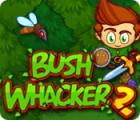 Bush Whacker 2 juego