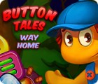 Button Tales: Way Home juego