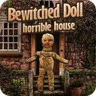 Bewitched Doll: Horrible House juego