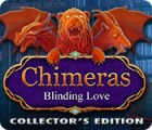 Chimeras: Blinding Love Collector's Edition juego