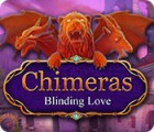 Chimeras: Blinding Love juego