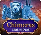 Chimeras: Mark of Death juego