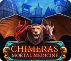 Chimeras: Mortal Medicine juego
