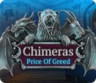 Chimeras: Price of Greed juego
