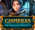 Chimeras: The Signs of Prophecy juego