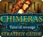 Chimeras: Tune Of Revenge Strategy Guide juego