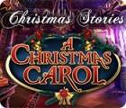 Christmas Stories: A Christmas Carol juego