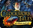 Clockwork Tales: Of Glass and Ink juego