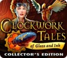 Clockwork Tales: Of Glass and Ink Collector's Edition juego