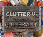 Clutter V: Welcome to Clutterville juego