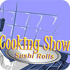 Cooking Show — Sushi Rolls juego