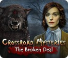 Crossroad Mysteries: The Broken Deal juego