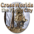 Crossworlds: The Flying City juego