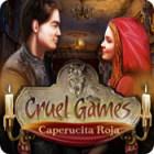 Cruel Games: Caperucita Roja juego