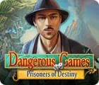 Dangerous Games: Prisoners of Destiny juego