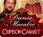 Danse Macabre: Crimson Cabaret juego