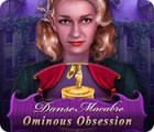 Danse Macabre: Ominous Obsession juego