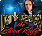 Dark Cases: The Blood Ruby juego