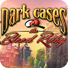 Dark Cases: The Blood Ruby Collector's Edition juego