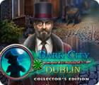 Dark City: Dublin Collector's Edition juego