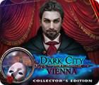 Dark City: Vienna Collector's Edition juego