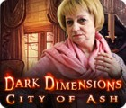 Dark Dimensions: City of Ash juego
